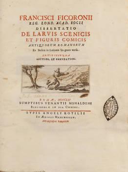Dissertatio de larvis scenicis et figuris comicis antiquorum romanorum... Editio secunda auctior, et emendatior.