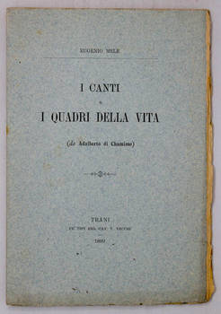 I canti e i quadri della vita. (Traduzione di Eugenio Mele).