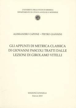 Gli appunti di metrica classica di Giovanni Pascoli tratti dalle lezioni di Girolamo Vitelli.