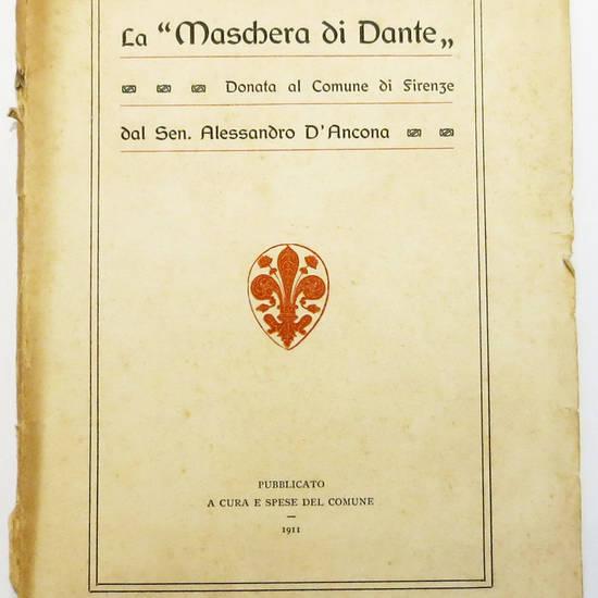 MASCHERA (La) di Dante donata al Comune di Firenze dal Sen. ALessandro D'Ancona.