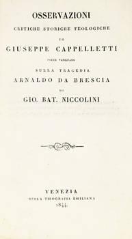 """Osservazioni critiche storiche teologiche...sulla Tragedia """"Arnaldo da Brescia"""" di Gio. Bat. Niccolini."""