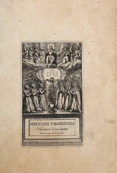 Speculum Virginitatis. Hieronimus Wierix inventor. Henricus van Schoel excudit. (Unito:) Icones ex iubilo S. Bernardi Abbatis ad excitandu (m) in nobis in Iesum dulcissimum Amoris incendium.