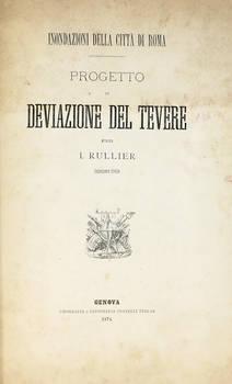 Inondazioni della città di Roma. Progetto di deviazione del Tevere.