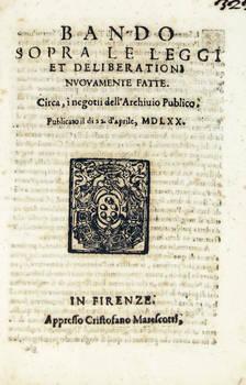 BANDO sopra le Leggi et Deliberationi nuovamente fatte, circa li negotii dell'Archivio Publico, pubblicato il di 22 d'aprile, MDLXX.