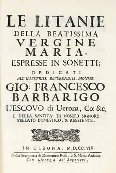 Le Litanie della Beatissima Vergine MAria espresse in sonetti...