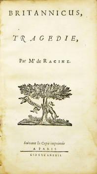 Britannicus, tragédie. Suivant la Copie imprimé a Paris, 1682.