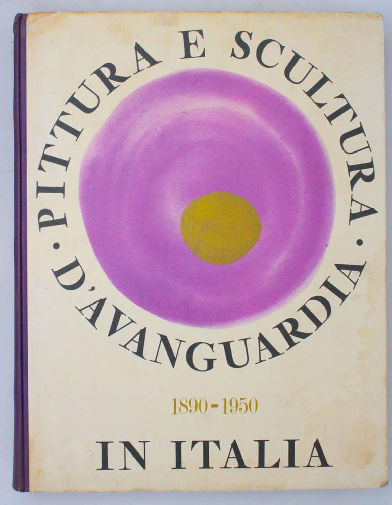 Pittura scultura d'avanguardia (1890-1950) in Italia.