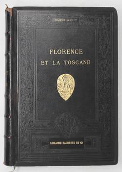 Florence et la Tocane. Paysages et monuments, moeurs et souvenirs historiques. Nouvelle édition entiérement refondue.