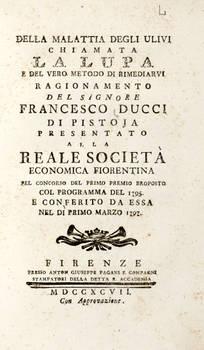Della malattia degli ulivi chiamata la lupa e del vero metodo di rimediarvi...presentato alla Reale Società Economica Fiorentina...col Programma del 1795 e conferito..il 1 Marzo 1797.
