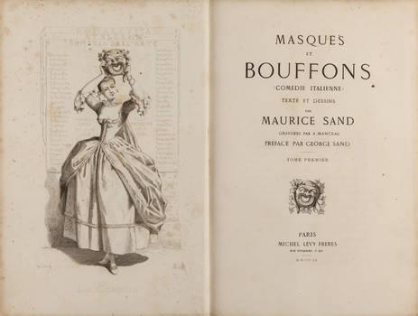 Masques et bouffons (comédie italienne). Texte et dessins par Maurice Sand gravures par A. Manceau preface par George Sand.