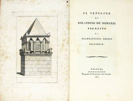 Il Sepolcro di Rolandino de' Romanzi. Poemetto.