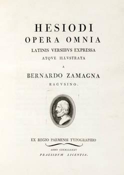 Hesiodi/ Ascraei/ Opera Omnia...latinis versibus expressa atque illustrata a Bernardo Zamagna ragusino.