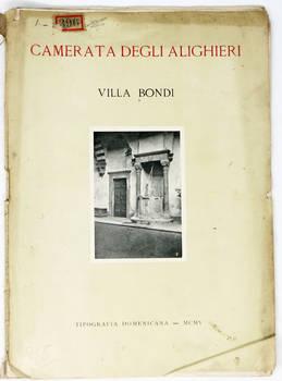 CAMERATA degli Alighieri. Villa Bondi (per cura di Girolamo Poggi).