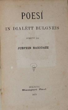 Poesì in dialètt bulgnèis. Scritti da Jusfein Barigazz.