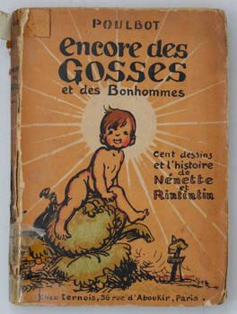 Encore des Gosses et des Bonhommes. Cent dessins et l'histoire de Nénette et Rintintin.