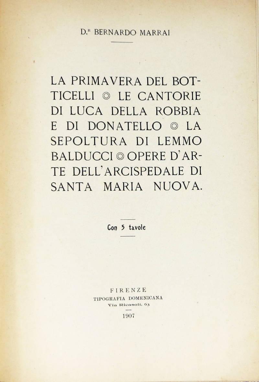 La Primavera del Botticelli, le Cantorie di Luca della Robbia e di Donatello, la Sepoltura di Lemmo Balducci. Opere d'arte dell'Arcispedale di Santa Maria Nuova.