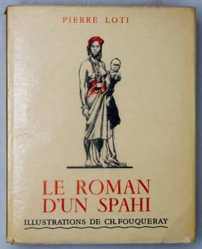 Le roman d'un Spahi. Illustrations de Ch. Fouqueray.