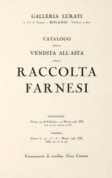 RACCOLTA Farnesi. Catalogo della vendita all'asta.