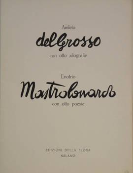 Amleto del Grosso con otto xilografie. Enotrio Mastrolonardo con otto poesie.