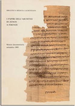 I PAPIRI DELL'ARCHIVIO DI ZENON A FIRENZE. Mostra documentaria. Catalogo a cura di G. Messeri Savorelli - R. Pintaudi