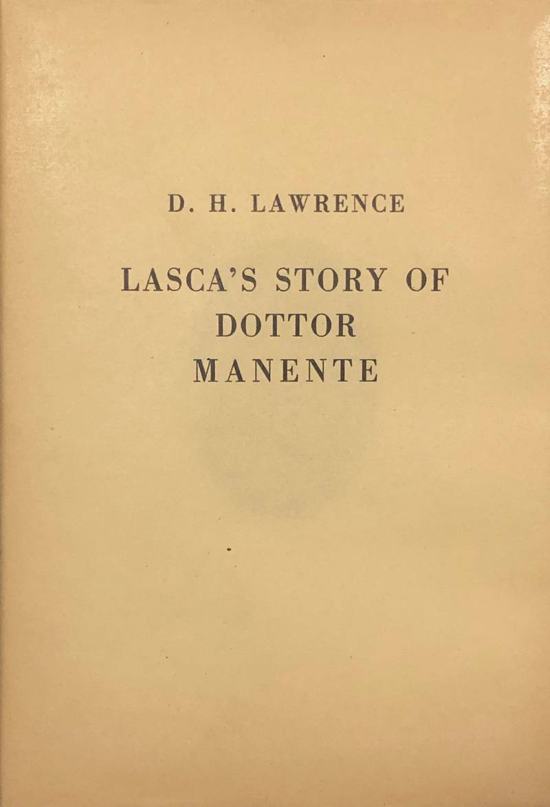 The Story of Doctor Manente being the Tenth and Last Story from the Suppers of A.F. Grazzini called il Lasca translation and introduction by D.H. Lawrence.