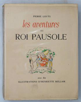 Les aventures de Roi Pausole. Illustrations par Henriette Bellair.