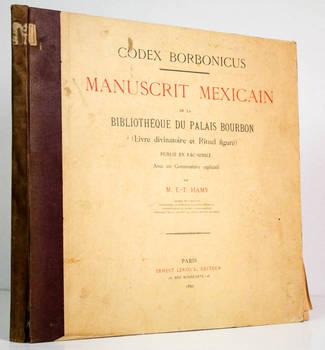 CODEX BORBONICUS. Manuscrit Mexicain de la Bibliothèque du Palais Bourbon (Livre divinatoire et Rituel figuré) publié en facsimilé. Avec un Commentaire explicatif par M.E.T. Hamy.
