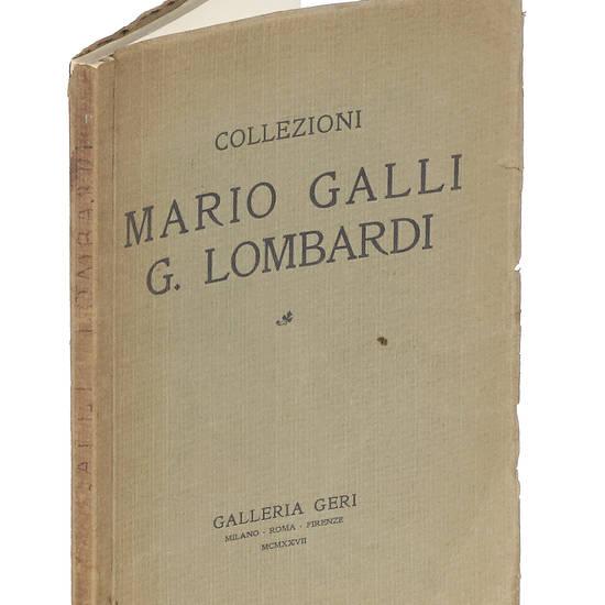 Collezioni Mario Galli / G.Lombardi. Esposizione vendita al maggior offerente Marzo-Aprile 1927. Galleria Geri.