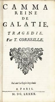Camma reine de Galatie, tragédie. Suivant la Copie imprimée a Paris, M.DC.LXXXX (1690).