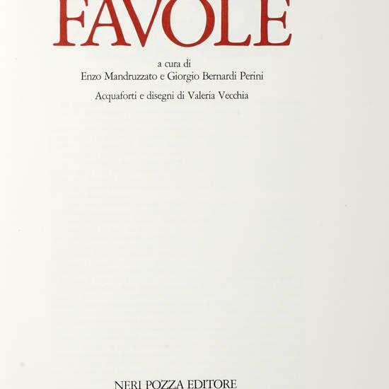 Favole a cura di Enzo Mandruzzato e Giorgio Bernardi Perini. Acqueforti e disegni di Valeria Vecchia.