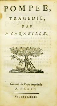 Pompée, tragédie. Suivant la Copie imprimée a Paris, 1681.