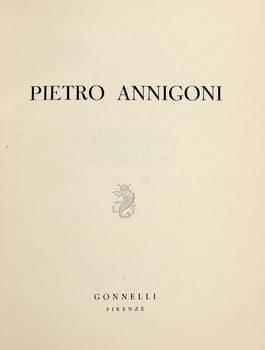 Pietro Annigoni (con una presentazione autobiografica e introduzione editoriale).