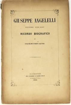 Giuseppe Angelelli pittore toscano. Ricordo biografico.