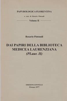 DAI PAPIRI DELLA BIBLIOTECA MEDICEA LAURENZIANA (PLaur.II)