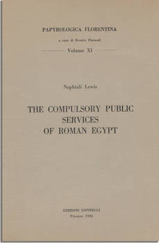 The Compulsory Public Services of Roman Egypt.