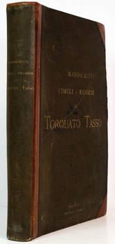 Manoscritti, cimeli e ricordi di Torquato Tasso (Prefaz. di Guido Biagi e Angelo Solerti).
