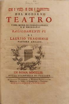 De i vizj, e de i difetti del moderno Teatro e del modo di correggergli, e d'emendarli. Ragionamenti VI...