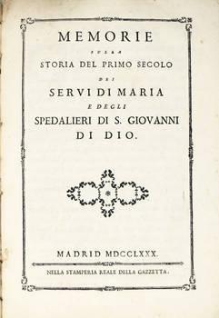 Memorie sulla storia del primo dei Servi di Maria e degli spedalieri di S. Giovanni di Dio.