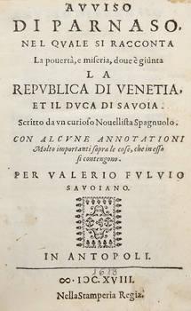 Avviso di Parnaso nel quale si racconta la povertà, e miseria, dove è giunta la Republica di Venetia, et il Duca di Savoia...(Segue:) ALLEGATIONE per confermare quanto si scrive nell'Annotationi all'Avviso di Parnaso al Numero 57, cavata dalla Vita di F