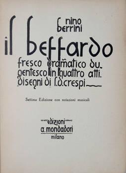 Il Beffardo. Fresco drammatico dugentesco in quattro atti. Disegni di F.D. Crespi. Settima edizione con notazioni musicali.