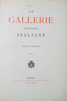 Le Gallerie Nazionali Italiane. Notizie e documenti (Anno I-V).