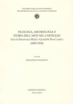 Filologia, Archeologia e Storia dell'Arte nel Carteggio Giulio Emanuele Rizzo-Giuseppe Fraccaroli (1895-1918).