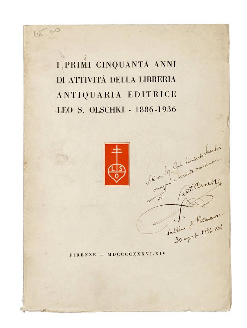 I primi cinquanta anni di attività della Libreria Antiquaria Editrice Leo S. Olschki-1886-1936.