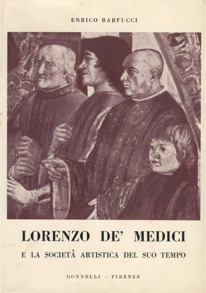 LORENZO DE' MEDICI E LA SOCIETà DEL SUO TEMPO Seconda edizione aggiornata da Luisa Becherucci