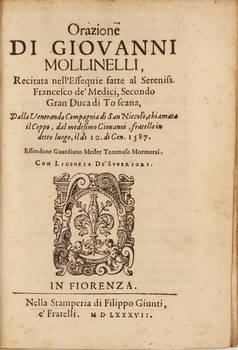 Orazione di Giovanni Mollinelli recitata nell'Essequie fatte al Sereniss. Francesco de' Medici.....il dì 10 di Ge. 1587...