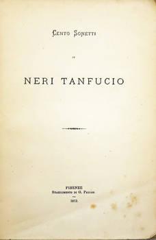 Cento sonetti di Neri Tanfucio (in vernacolo pisano).