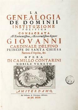 La Genealogia de Dominii. Instituzione politica.consacrata. All'eminentissimo.Giovanni Cardinale Delfino...