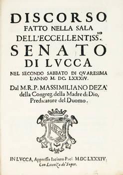 Discorso fatto nella Sala dell'Eccellentissimo Senato di Lucca nel Quarto Sabbato di Quaresima l'anno M. DC. LXXXIV.