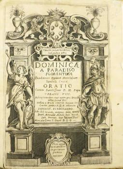 Dominicae a Paradiso Florentinae Fundatrici optimae Monialium Sanctiss. Crucis. Oratio Coram Sanctissimo D.N. Papa Urbano VIII...