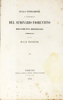Sulla fondazione del seminario fiorentino. Documenti originali.